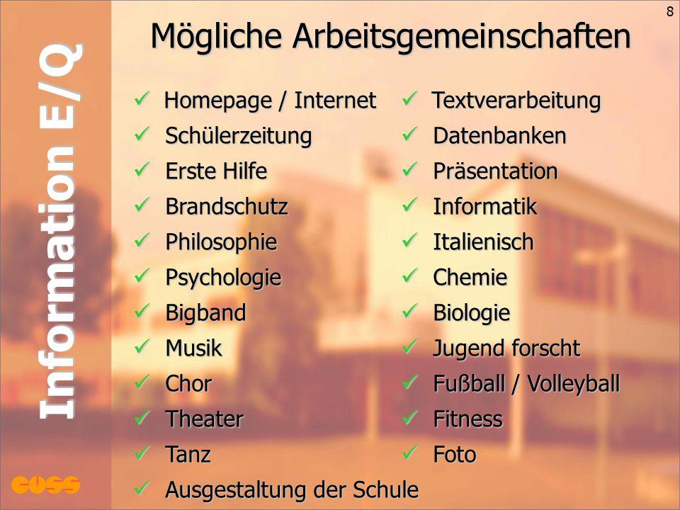 8 Information E/Q Homepage / Internet Schülerzeitung Erste Hilfe Brandschutz Philosophie Psychologie Bigband Musik Chor Theater Tanz Ausgestaltung der