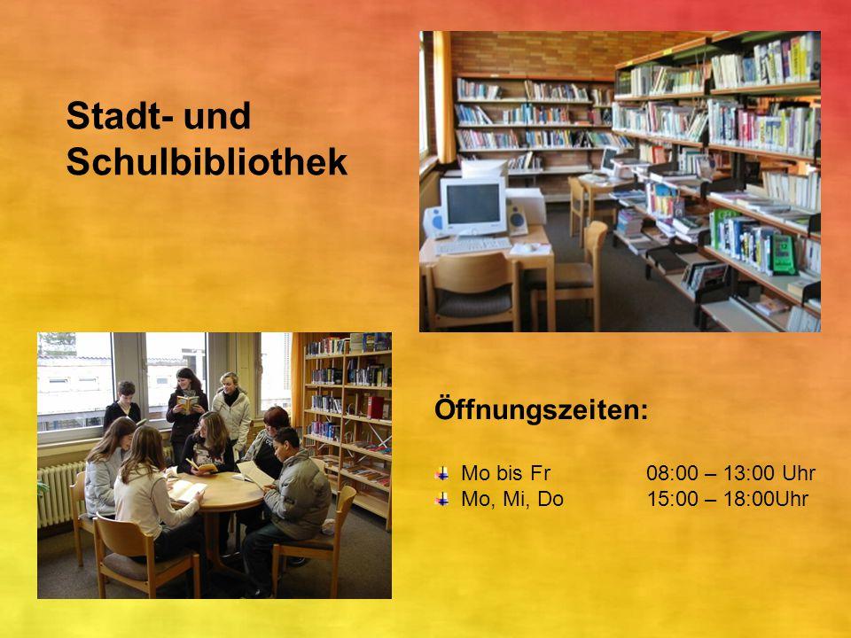 Stadt- und Schulbibliothek Öffnungszeiten: Mo bis Fr 08:00 – 13:00 Uhr Mo, Mi, Do 15:00 – 18:00Uhr