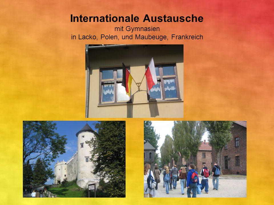 Internationale Austausche mit Gymnasien in Lacko, Polen, und Maubeuge, Frankreich