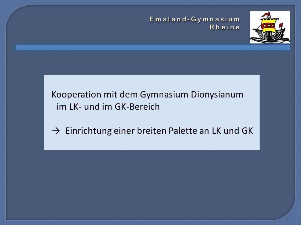 Kooperation mit dem Gymnasium Dionysianum im LK- und im GK-Bereich → Einrichtung einer breiten Palette an LK und GK
