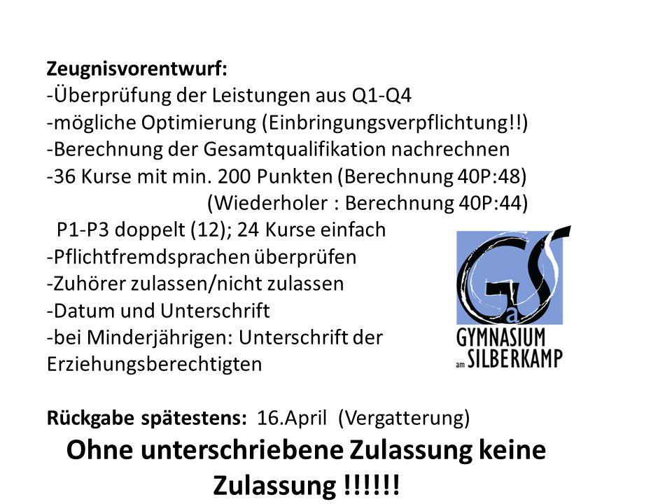 Zeugnisvorentwurf: -Überprüfung der Leistungen aus Q1-Q4 -mögliche Optimierung (Einbringungsverpflichtung!!) -Berechnung der Gesamtqualifikation nachr