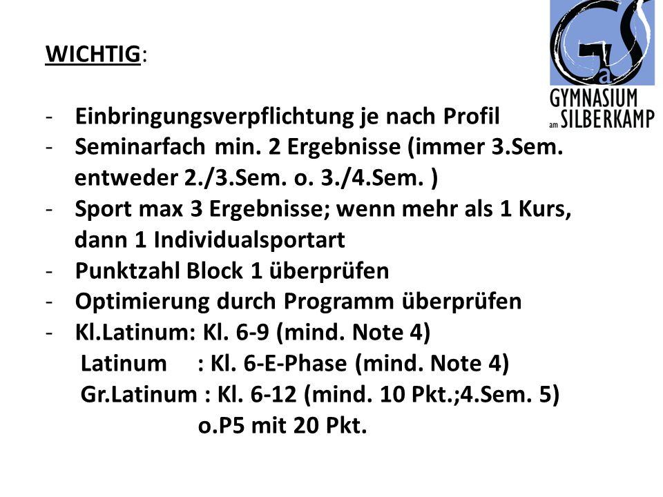 WICHTIG: -Einbringungsverpflichtung je nach Profil -Seminarfach min. 2 Ergebnisse (immer 3.Sem. entweder 2./3.Sem. o. 3./4.Sem. ) -Sport max 3 Ergebni