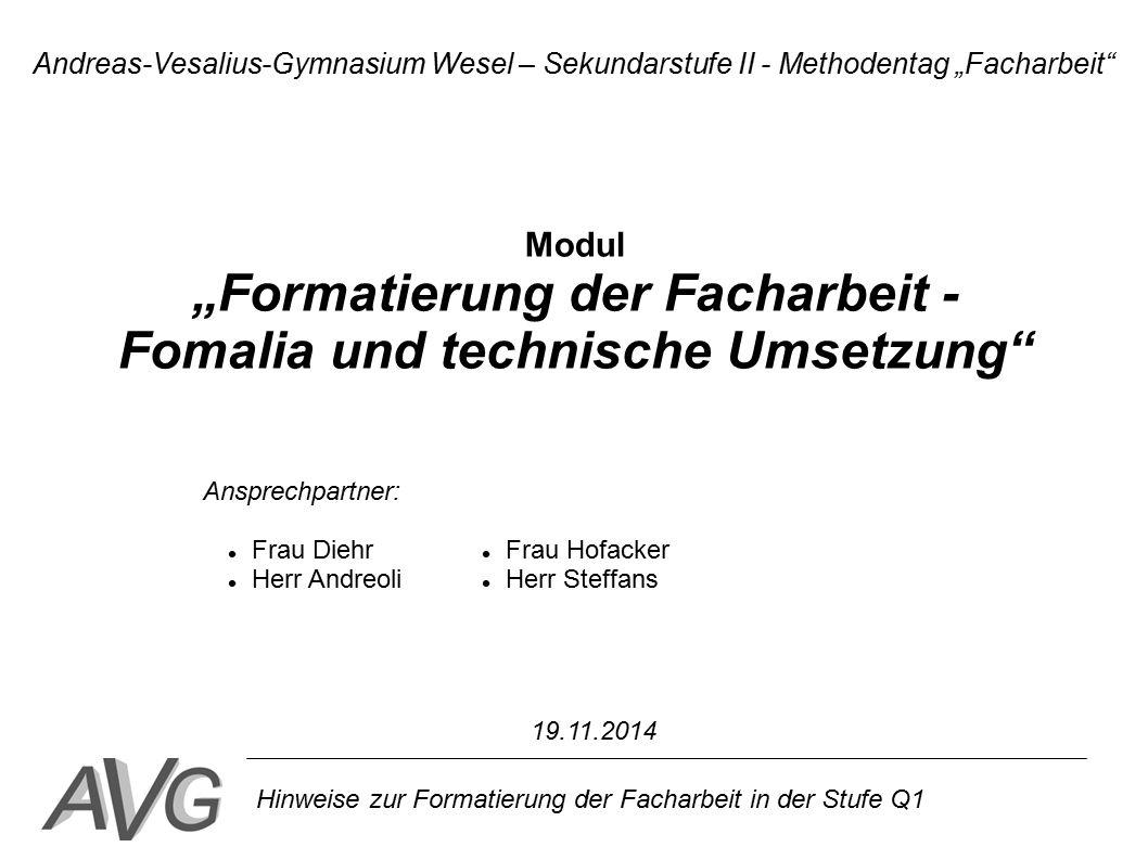 """Hinweise zur Formatierung der Facharbeit in der Stufe Q1 Modul """"Formatierung der Facharbeit - Fomalia und technische Umsetzung"""" Andreas-Vesalius-Gymna"""