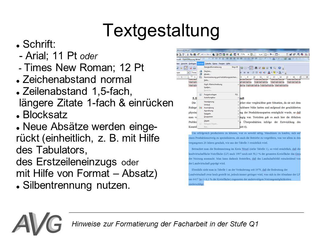 Hinweise zur Formatierung der Facharbeit in der Stufe Q1 Textgestaltung Schrift: - Arial; 11 Pt oder - Times New Roman; 12 Pt Zeichenabstand normal Ze