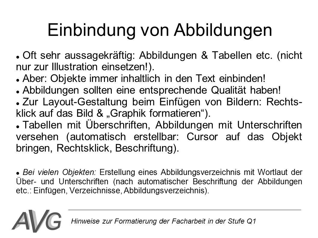 Hinweise zur Formatierung der Facharbeit in der Stufe Q1 Einbindung von Abbildungen Oft sehr aussagekräftig: Abbildungen & Tabellen etc. (nicht nur zu