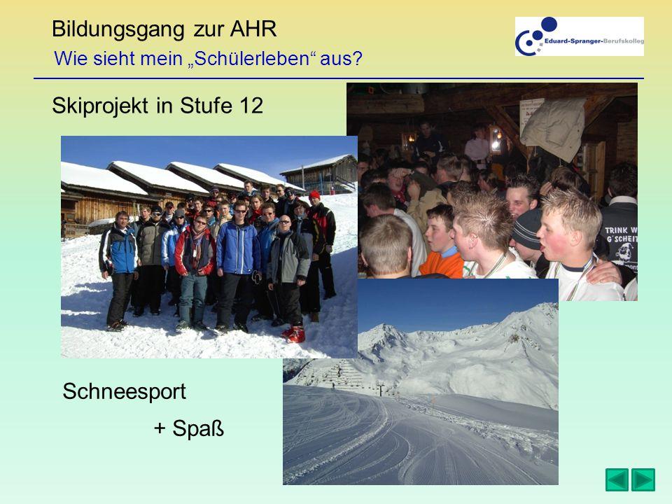 """Bildungsgang zur AHR Wie sieht mein """"Schülerleben aus? Skiprojekt in Stufe 12 Schneesport + Spaß"""
