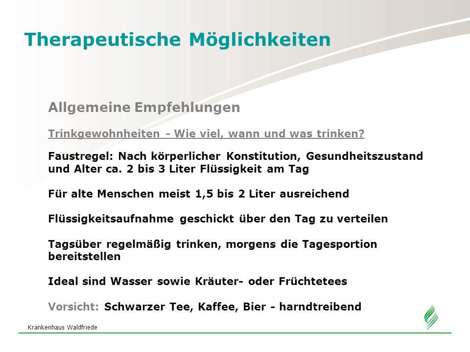 Krankenhaus Waldfriede Therapeutische Möglichkeiten Allgemeine Empfehlungen Trinkgewohnheiten - Wie viel, wann und was trinken.