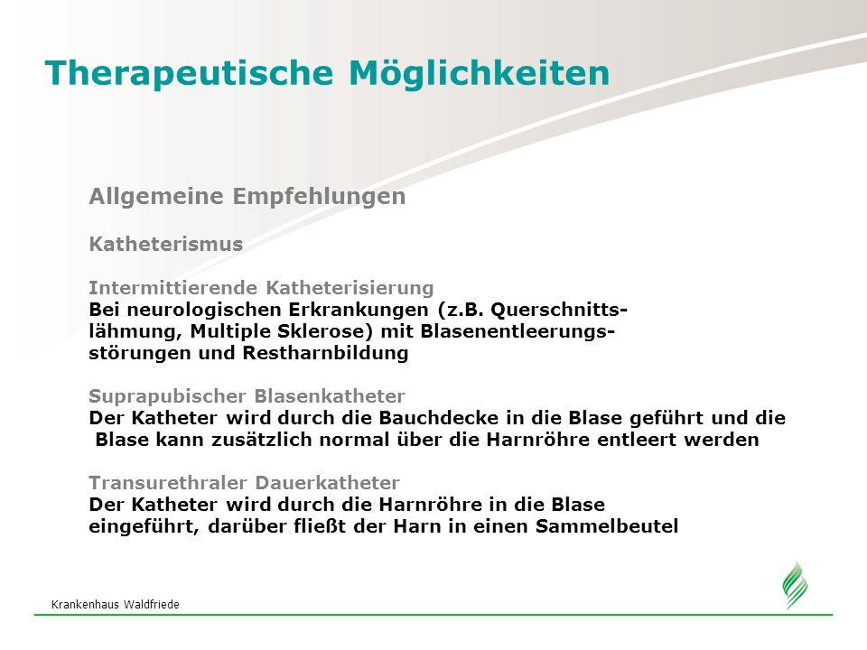 Krankenhaus Waldfriede Therapeutische Möglichkeiten Allgemeine Empfehlungen Katheterismus Intermittierende Katheterisierung Bei neurologischen Erkrankungen (z.B.