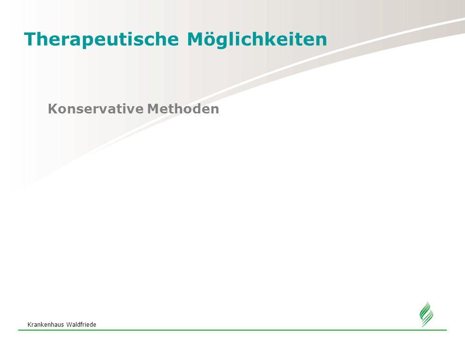 Krankenhaus Waldfriede Therapeutische Möglichkeiten Konservative Methoden
