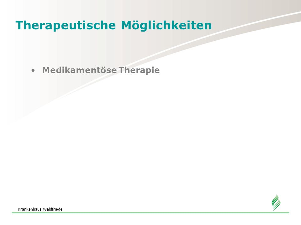 Krankenhaus Waldfriede Therapeutische Möglichkeiten Medikamentöse Therapie