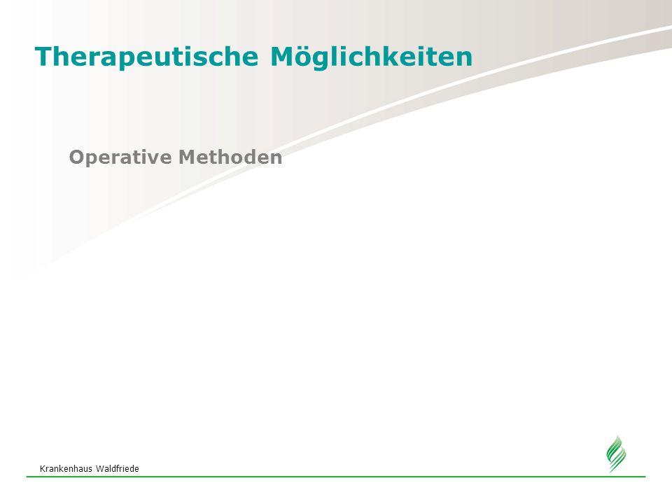 Krankenhaus Waldfriede Therapeutische Möglichkeiten Operative Methoden
