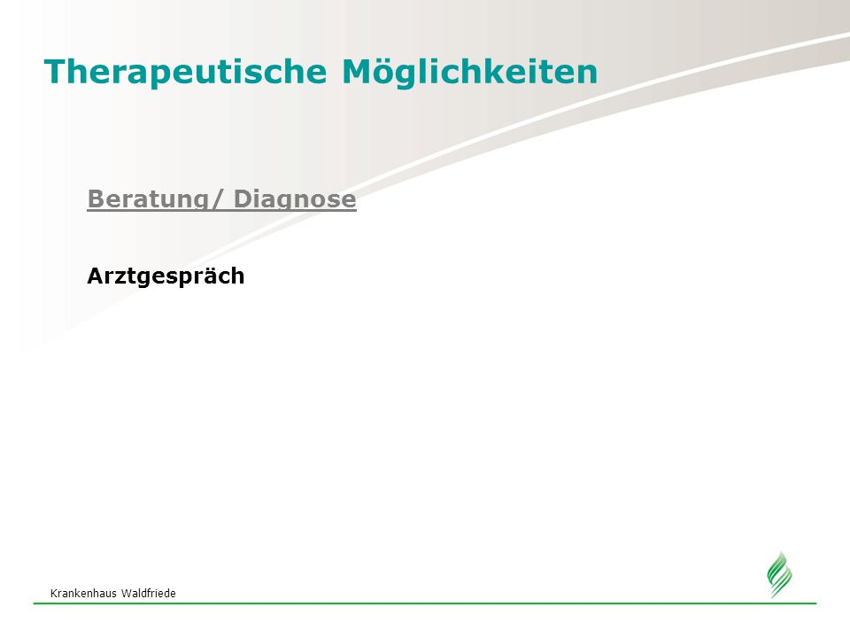Krankenhaus Waldfriede Therapeutische Möglichkeiten Beratung/ Diagnose Arztgespräch