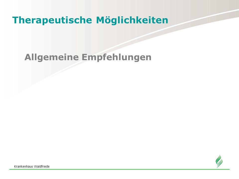 Krankenhaus Waldfriede Therapeutische Möglichkeiten Allgemeine Empfehlungen