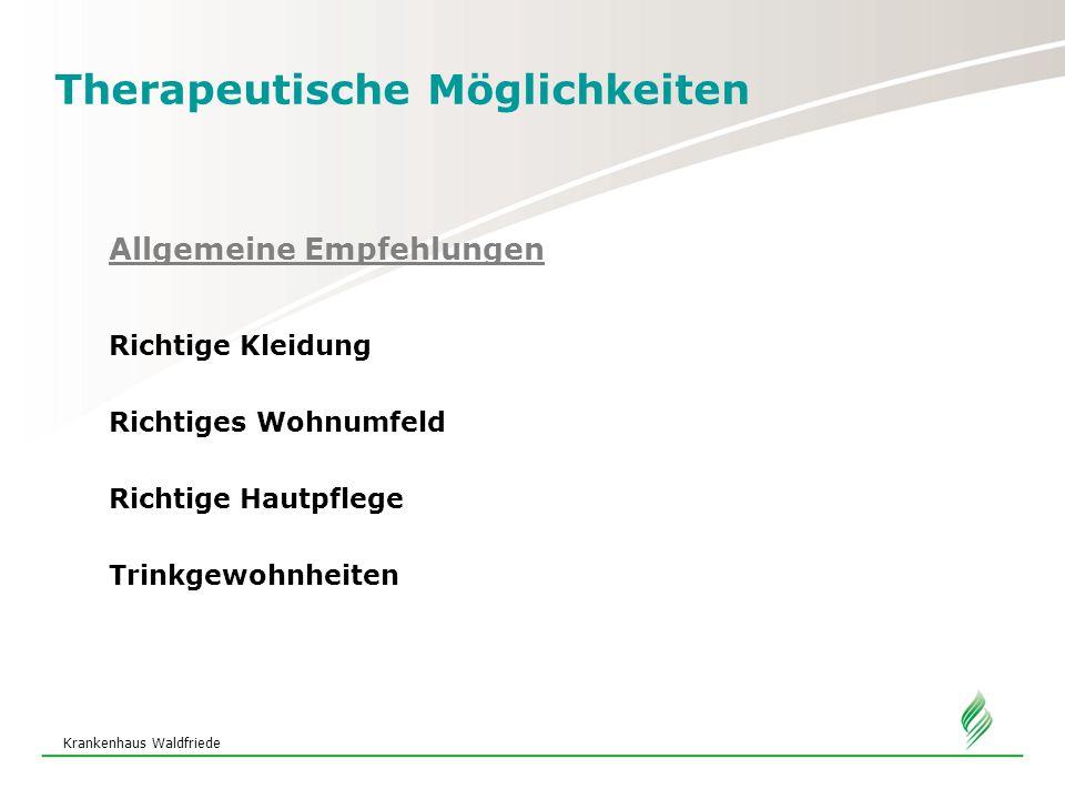 Krankenhaus Waldfriede Therapeutische Möglichkeiten FAZIT Harninkontinenz muss nicht aktzeptiert werden.