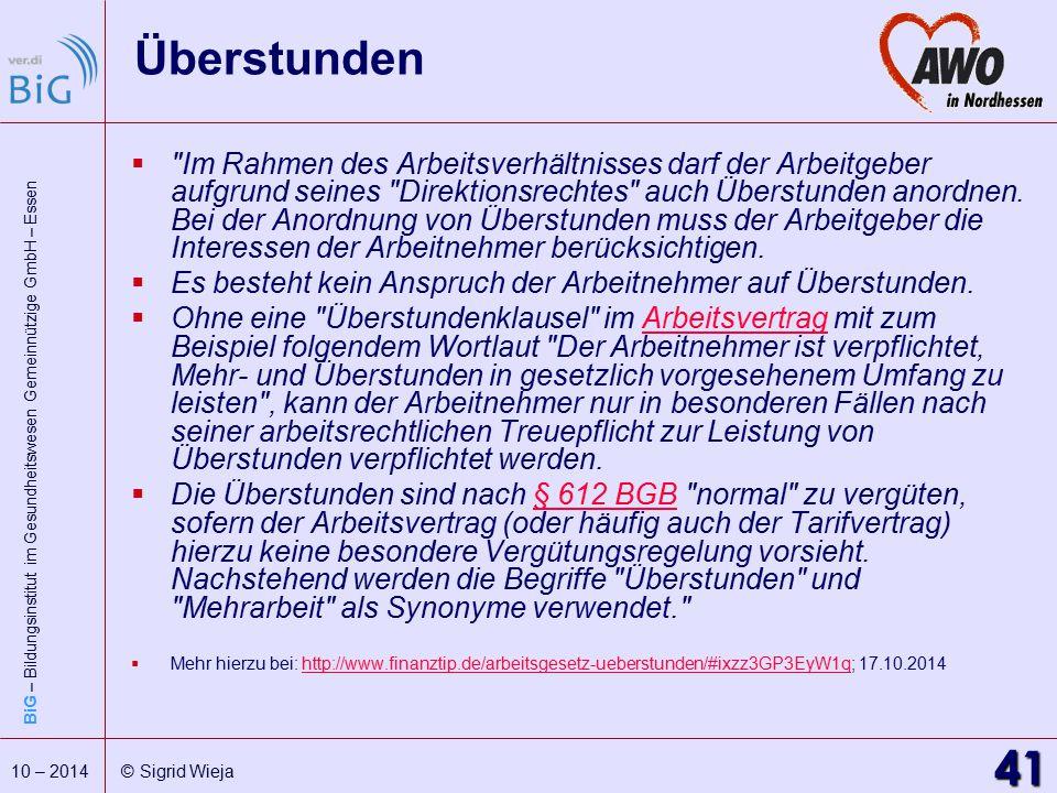 BiG – Bildungsinstitut im Gesundheitswesen Gemeinnützige GmbH – Essen 41 10 – 2014 © Sigrid Wieja Überstunden 