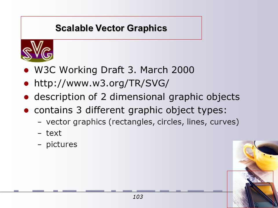 103 Scalable Vector Graphics W3C Working Draft 3.