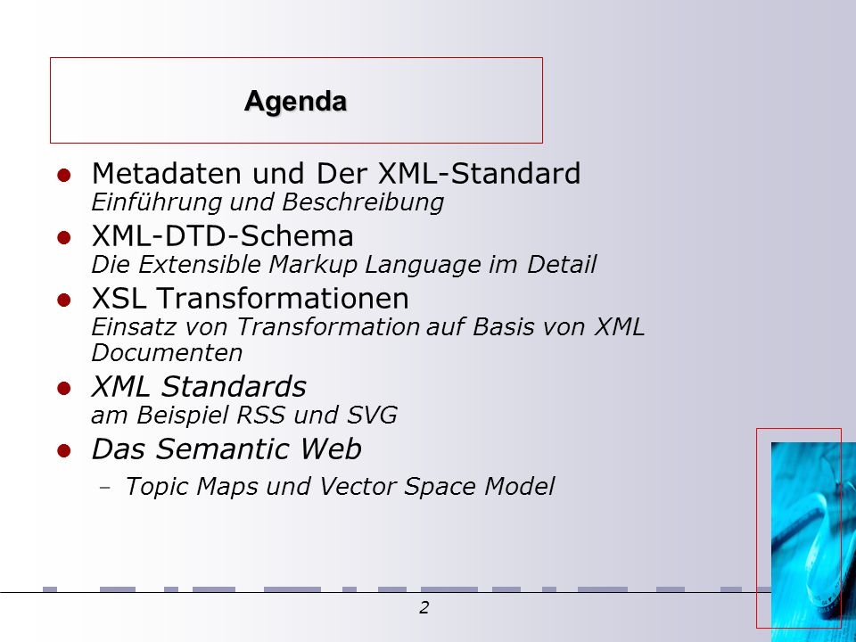 2 Agenda Metadaten und Der XML-Standard Einführung und Beschreibung XML-DTD-Schema Die Extensible Markup Language im Detail XSL Transformationen Einsatz von Transformation auf Basis von XML Documenten XML Standards am Beispiel RSS und SVG Das Semantic Web – Topic Maps und Vector Space Model