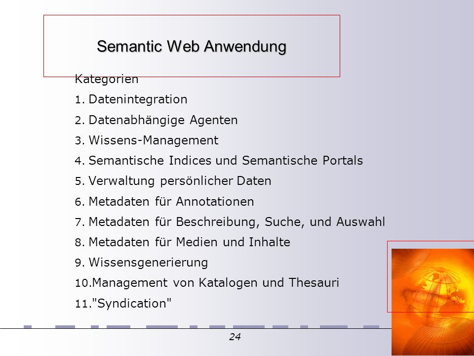 24 Semantic Web Anwendung Kategorien 1. Datenintegration 2.