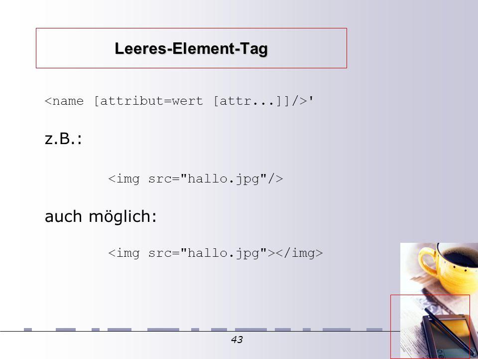 43 Leeres-Element-Tag ' z.B.: auch möglich:
