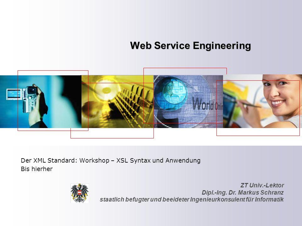 ZT Univ.-Lektor Dipl.-Ing. Dr. Markus Schranz staatlich befugter und beeideter Ingenieurkonsulent für Informatik Web Service Engineering Der XML Stand