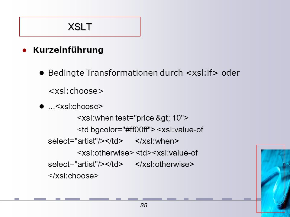 88 XSLT Kurzeinführung Bedingte Transformationen durch oder...
