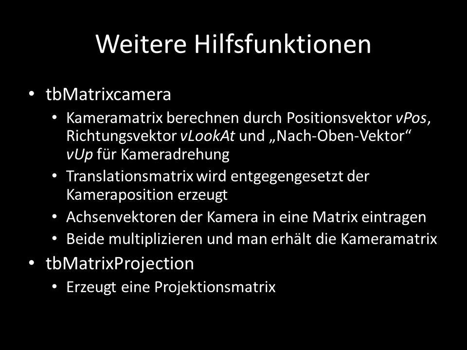 """Weitere Hilfsfunktionen tbMatrixcamera Kameramatrix berechnen durch Positionsvektor vPos, Richtungsvektor vLookAt und """"Nach-Oben-Vektor"""" vUp für Kamer"""