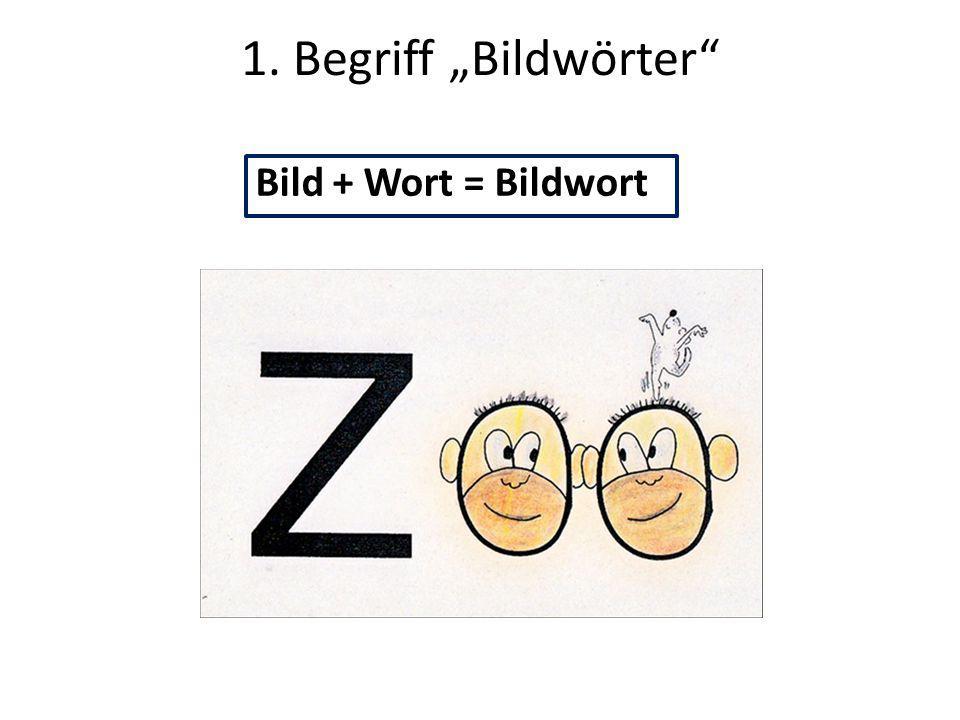 "1. Begriff ""Bildwörter"" Bild + Wort = Bildwort"