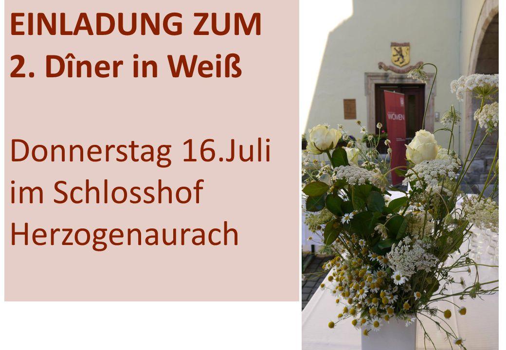 EINLADUNG ZUM 2. Dîner in Weiß Donnerstag 16.Juli im Schlosshof Herzogenaurach