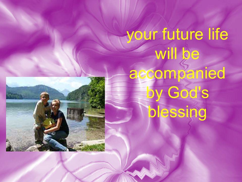 Möge Euer weiteres Leben begleitet sein von Gottes Segen
