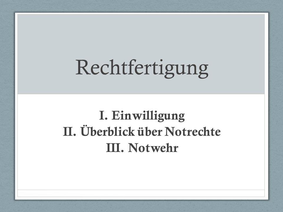 Subjektives Element Voraussetzung: Kenntnis des Handelnden von der Einwilligung.