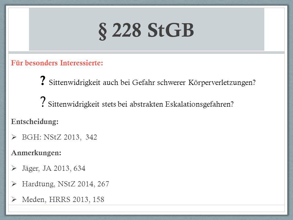 § 228 StGB Für besonders Interessierte: .