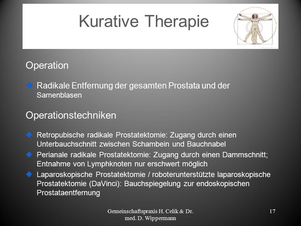 Kurative Therapie Operation  Radikale Entfernung der gesamten Prostata und der Samenblasen Operationstechniken  Retropubische radikale Prostatektomi