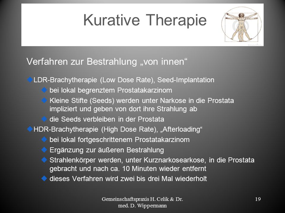 """Kurative Therapie Verfahren zur Bestrahlung """"von innen""""  LDR-Brachytherapie (Low Dose Rate), Seed-Implantation  bei lokal begrenztem Prostatakarzino"""