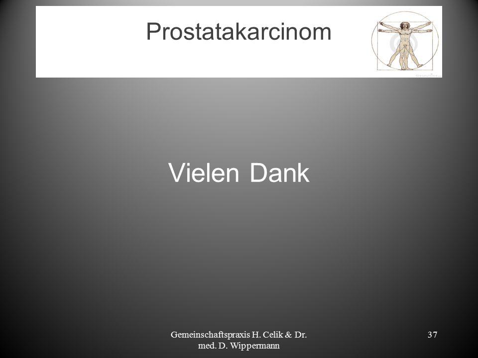 Prostatakarcinom Vielen Dank Gemeinschaftspraxis H. Celik & Dr. med. D. Wippermann 37