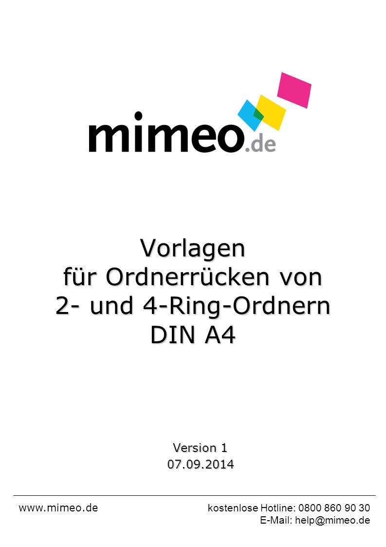 Vorlagen für Ordnerrücken von 2- und 4-Ring-Ordnern DIN A4 Version 1 07.09.2014 www.mimeo.de kostenlose Hotline: 0800 860 90 30 E-Mail: help@mimeo.de