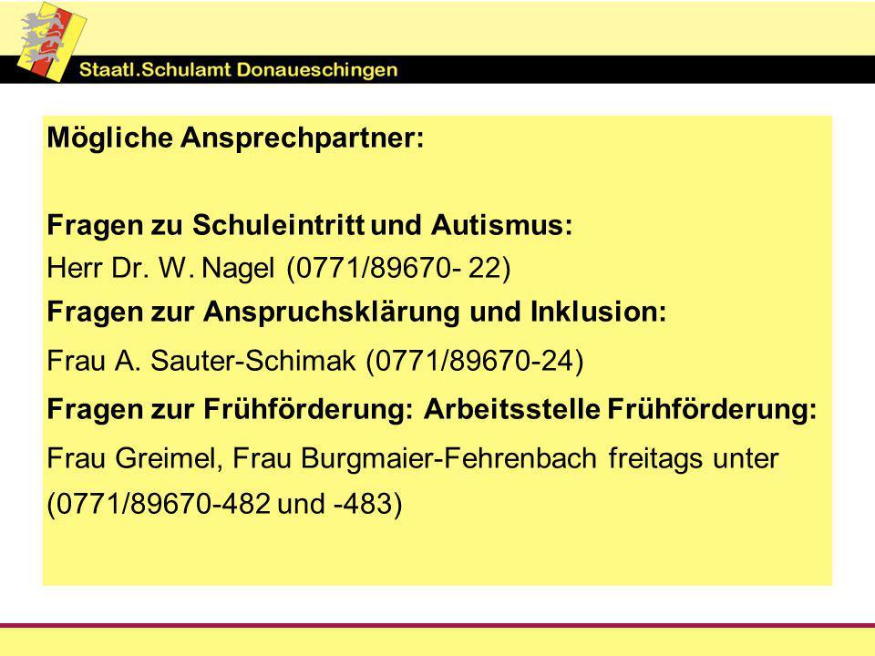Mögliche Ansprechpartner: Fragen zu Schuleintritt und Autismus: Herr Dr.