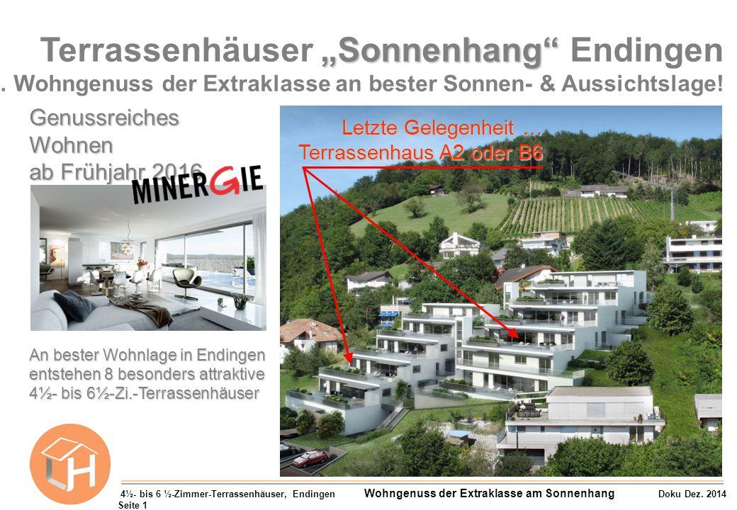 "4½- bis 6 ½-Zimmer-Terrassenhäuser, Endingen Wohngenuss der Extraklasse am Sonnenhang Doku Dez. 2014 Seite 1 ""Sonnenhang"" Terrassenhäuser ""Sonnenhang"""
