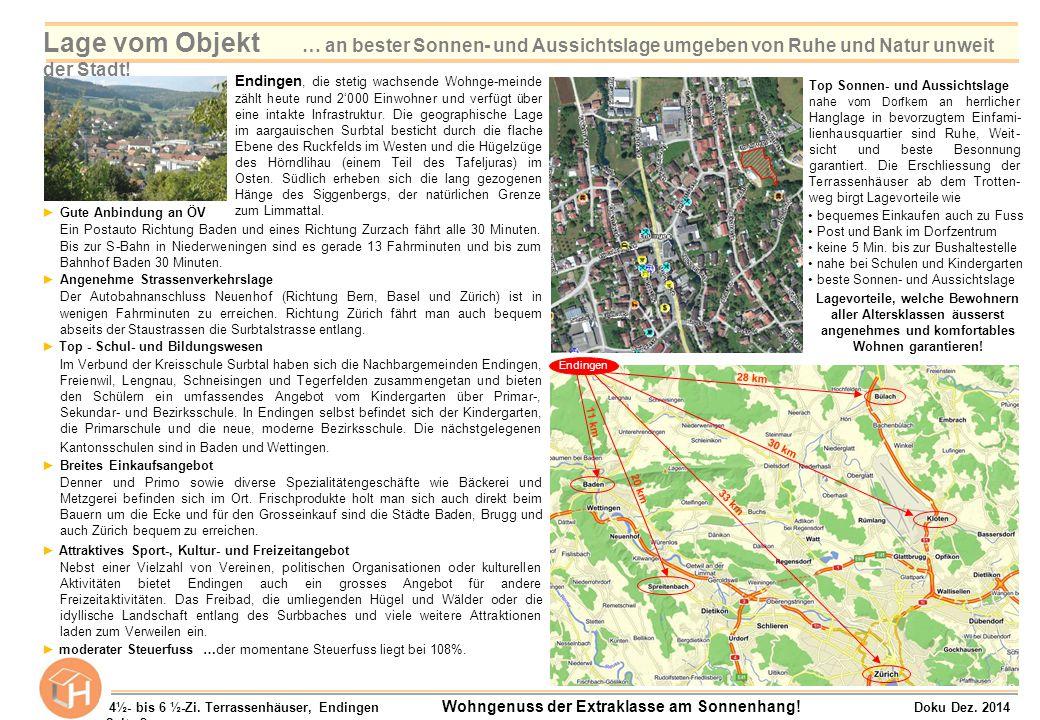 ►Gute Anbindung an ÖV Ein Postauto Richtung Baden und eines Richtung Zurzach fährt alle 30 Minuten. Bis zur S-Bahn in Niederweningen sind es gerade 13