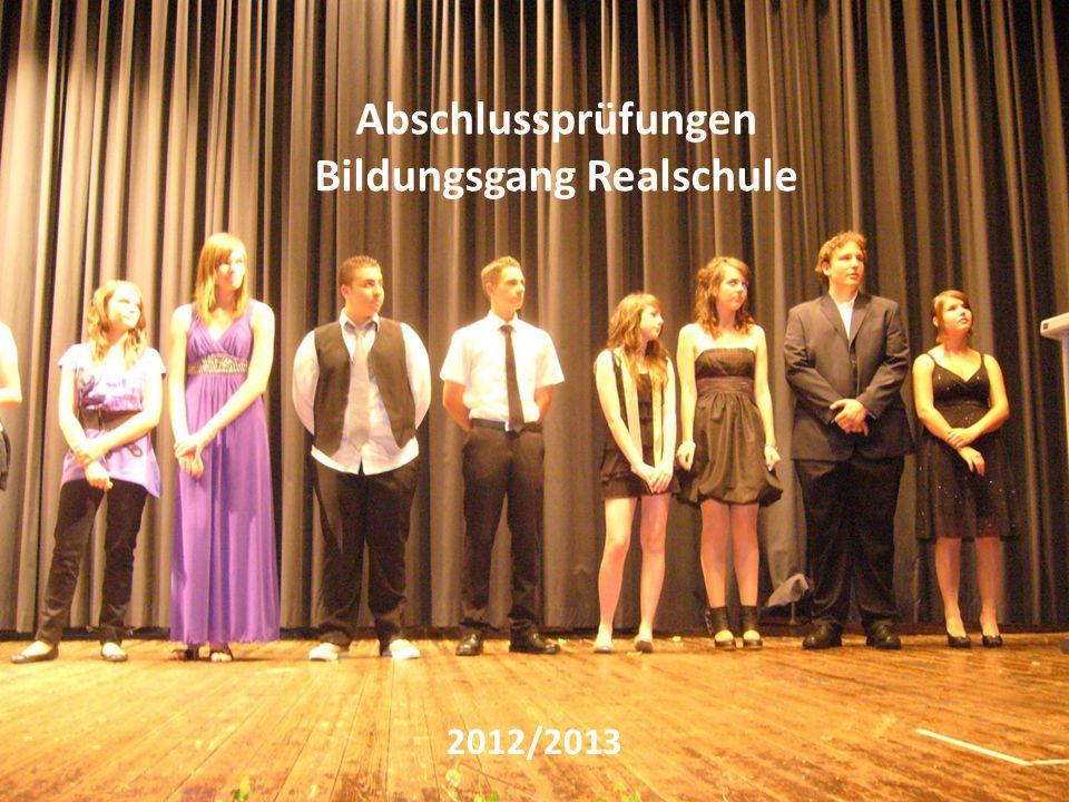 Abschlussprüfungen Bildungsgang Realschule 2012/2013