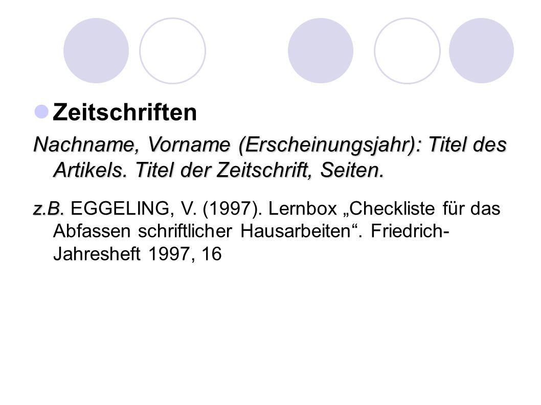 Zeitschriften Nachname, Vorname (Erscheinungsjahr): Titel des Artikels.
