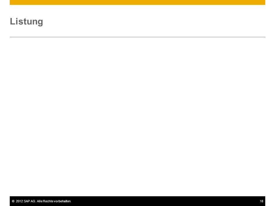 ©2012 SAP AG. Alle Rechte vorbehalten.18 Listung