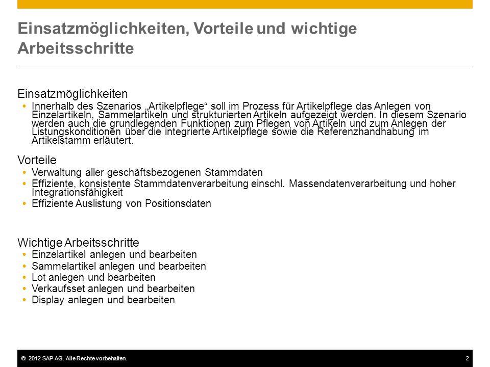 """©2012 SAP AG. Alle Rechte vorbehalten.2 Einsatzmöglichkeiten, Vorteile und wichtige Arbeitsschritte Einsatzmöglichkeiten  Innerhalb des Szenarios """"Ar"""