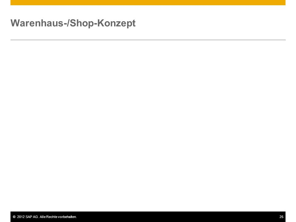 ©2012 SAP AG. Alle Rechte vorbehalten.25 Warenhaus-/Shop-Konzept