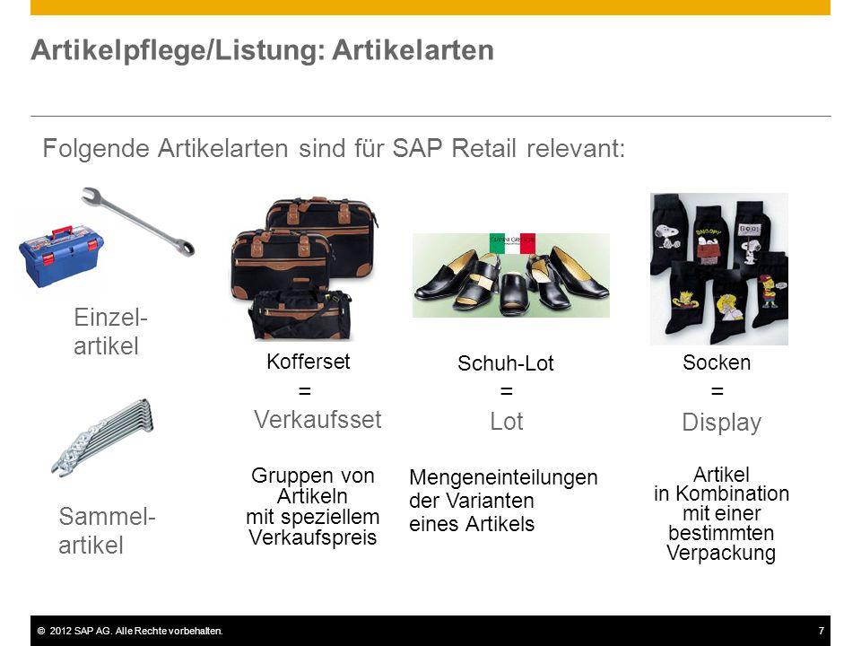 ©2012 SAP AG. Alle Rechte vorbehalten.7 Artikelpflege/Listung: Artikelarten Folgende Artikelarten sind für SAP Retail relevant: Schuh-Lot = Lot Mengen