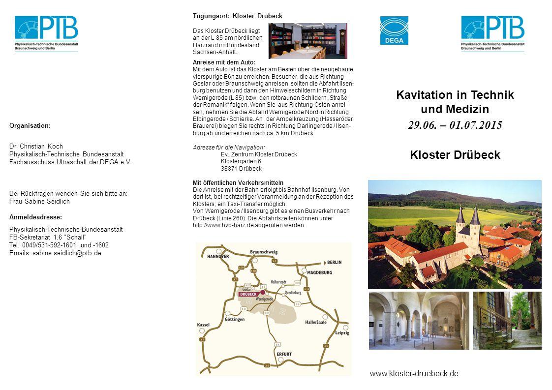 Kavitation in Technik und Medizin 29.06. – 01.07.2015 Kloster Drübeck Tagungsort: Kloster Drübeck Das Kloster Drübeck liegt an der L 85 am nördlichen