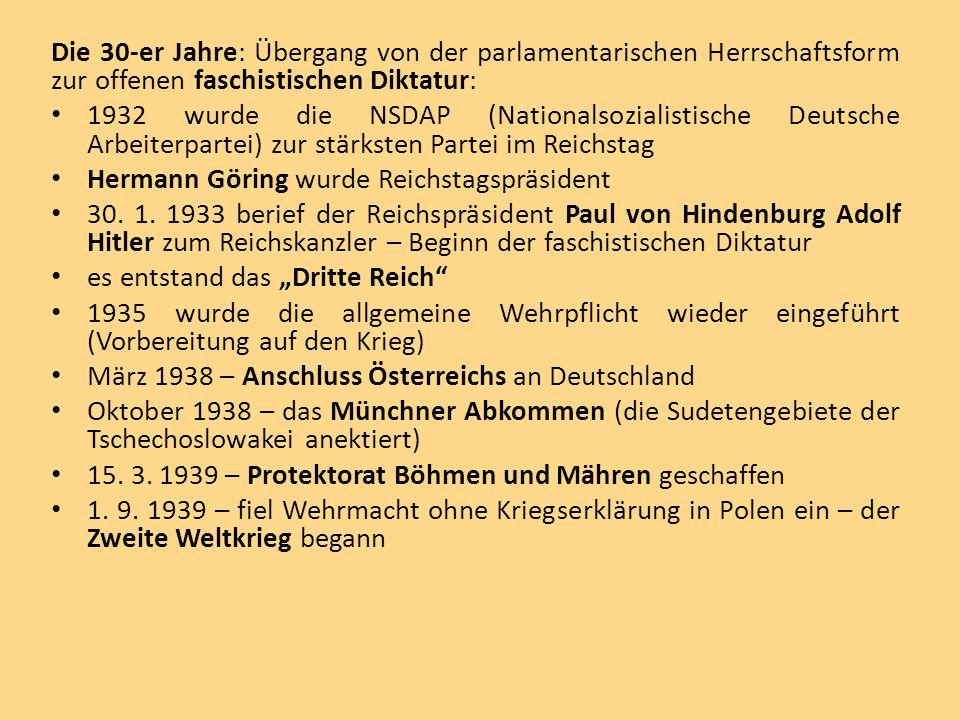Die 30-er Jahre: Übergang von der parlamentarischen Herrschaftsform zur offenen faschistischen Diktatur: 1932 wurde die NSDAP (Nationalsozialistische