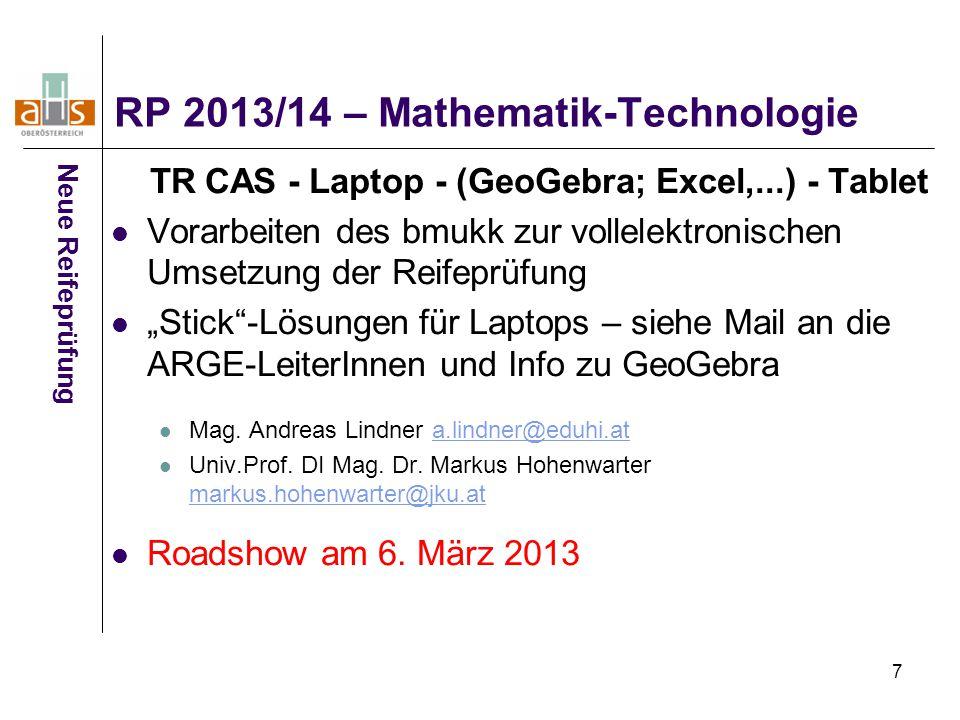 7 RP 2013/14 – Mathematik-Technologie Neue Reifeprüfung TR CAS - Laptop - (GeoGebra; Excel,...) - Tablet Vorarbeiten des bmukk zur vollelektronischen