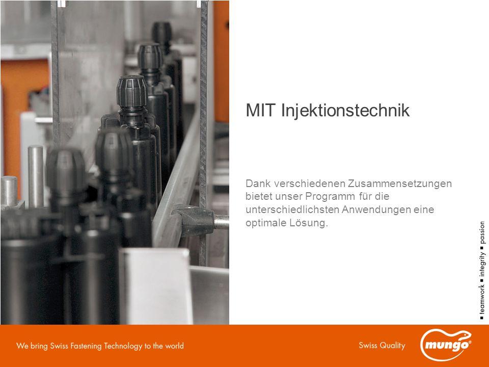 MIT Injektionstechnik Dank verschiedenen Zusammensetzungen bietet unser Programm für die unterschiedlichsten Anwendungen eine optimale Lösung.