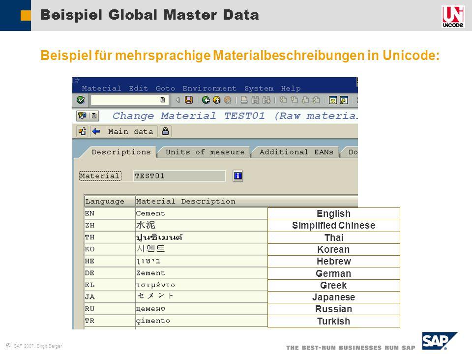  SAP 2007, Birgit Berger Beispiel Global Master Data  Beispiel für mehrsprachige Materialbeschreibungen in Unicode: Simplified Chinese Thai Korean H