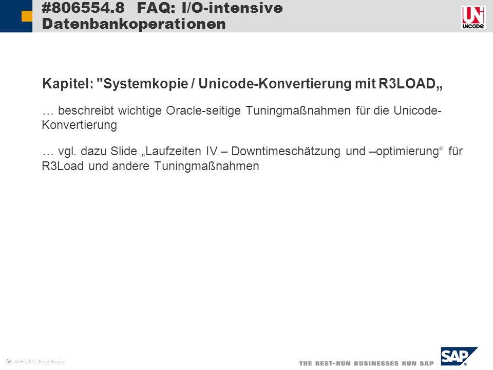  SAP 2007, Birgit Berger #806554.8 FAQ: I/O-intensive Datenbankoperationen  Kapitel: